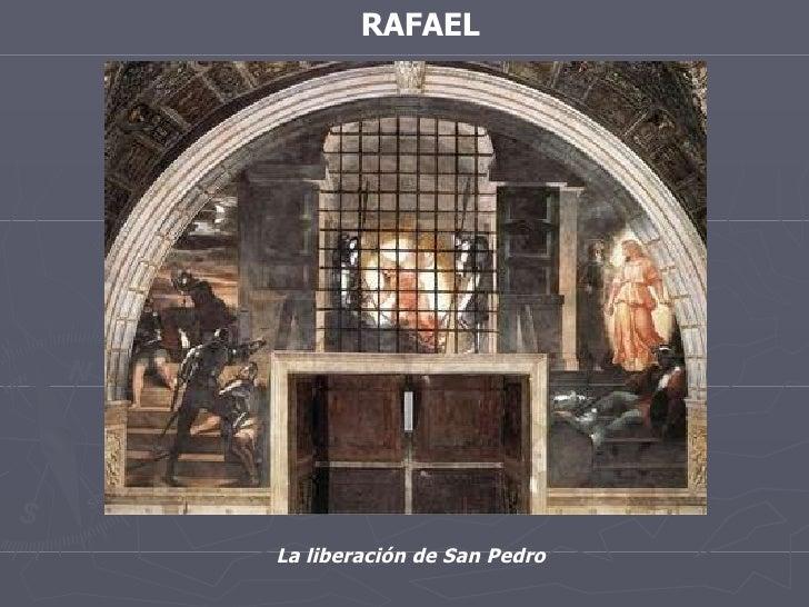 RAFAEL La liberación de San Pedro