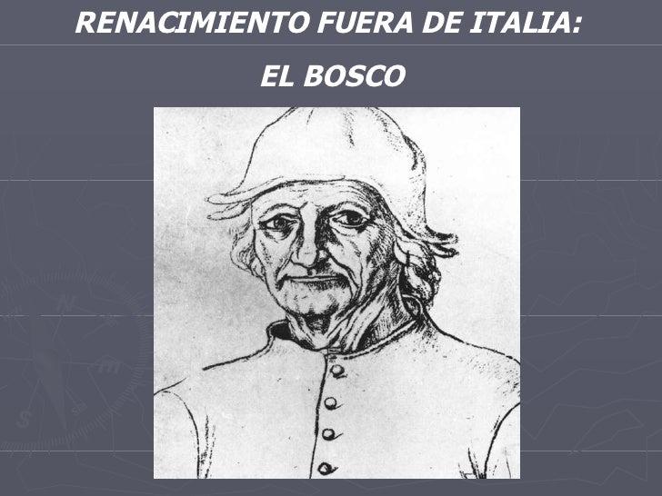 RENACIMIENTO FUERA DE ITALIA:  EL BOSCO