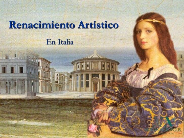 Renacimiento Artístico       En Italia