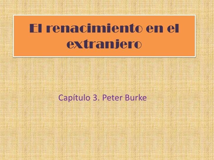 El renacimiento en el       extranjero       Capítulo 3. Peter Burke