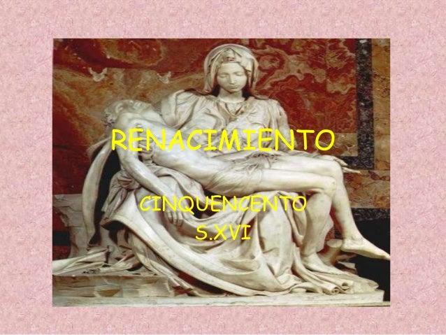 RENACIMIENTO CINQUENCENTO     S.XVI