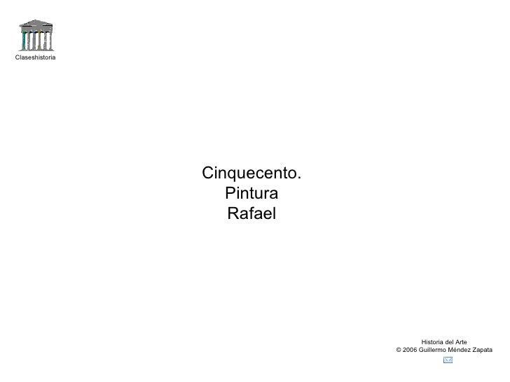 Claseshistoria                 Cinquecento.                    Pintura                    Rafael                          ...