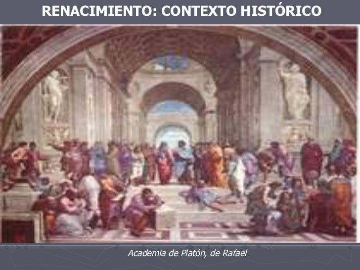 RENACIMIENTO: CONTEXTO HISTÓRICO Academia de Platón, de Rafael