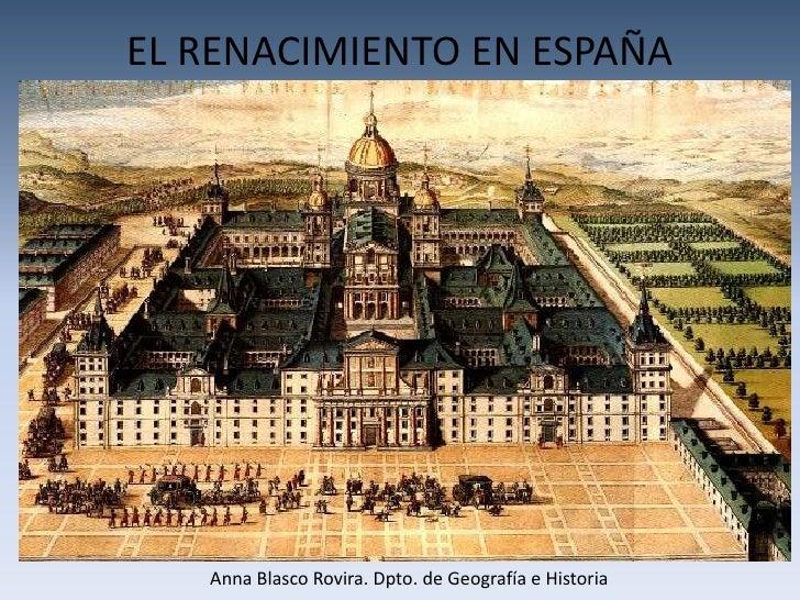 EL RENACIMIENTO EN ESPAÑA        Anna Blasco Rovira. Dpto. de Geografía e Historia