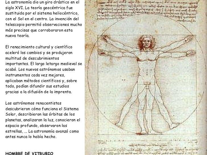La astronomía dio un giro drástico en el siglo XVI. La teoría geocéntrica fue sustituida por el sistema heliocéntrico, con...