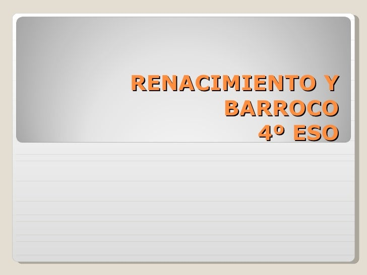 RENACIMIENTO Y      BARROCO        4º ESO