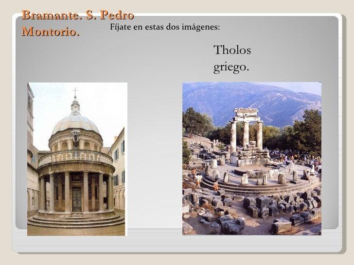 Bramante. S. Pedro              Fíjate en estas dos imágenes:Montorio.                                         Tholos     ...