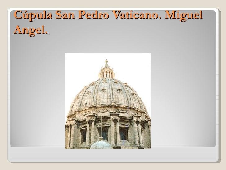Cúpula San Pedro Vaticano. MiguelAngel.