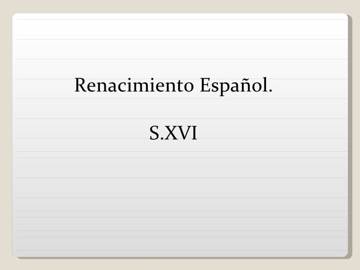Renacimiento Español.       S.XVI
