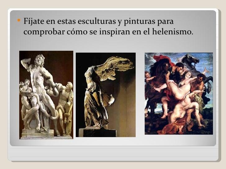    Fíjate en estas esculturas y pinturas para    comprobar cómo se inspiran en el helenismo.
