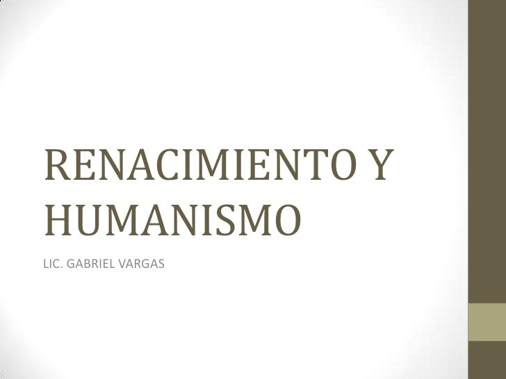 RENACIMIENTO YHUMANISMOLIC. GABRIEL VARGAS