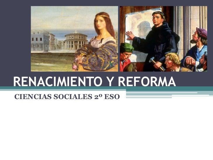 RENACIMIENTO Y REFORMACIENCIAS SOCIALES 2º ESO