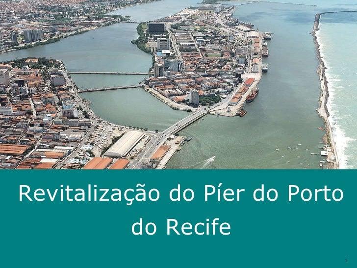 Revitalização do Píer do Porto do Recife