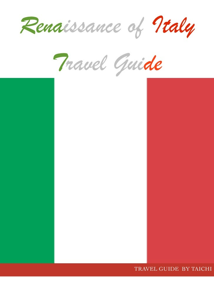 Renaissance of Italy    Travel Guide                  TRAVEL GUIDE BY TAICHI