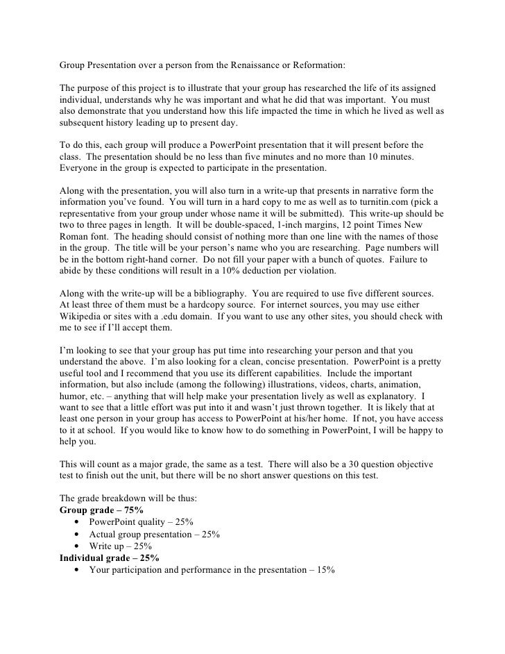 Group Presentation over a person from the Renaissance or Reformation:  The purpose of this project is to illustrate that y...