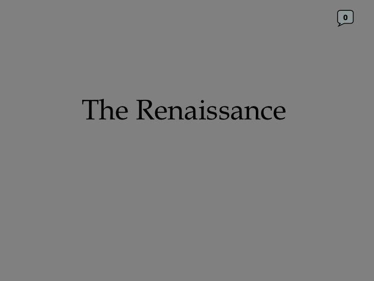 The Renaissance 0