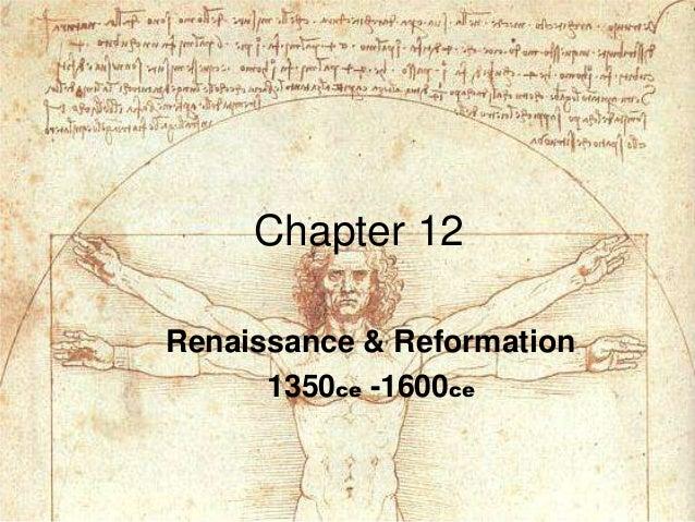 Chapter 12Renaissance & Reformation      1350ce -1600ce