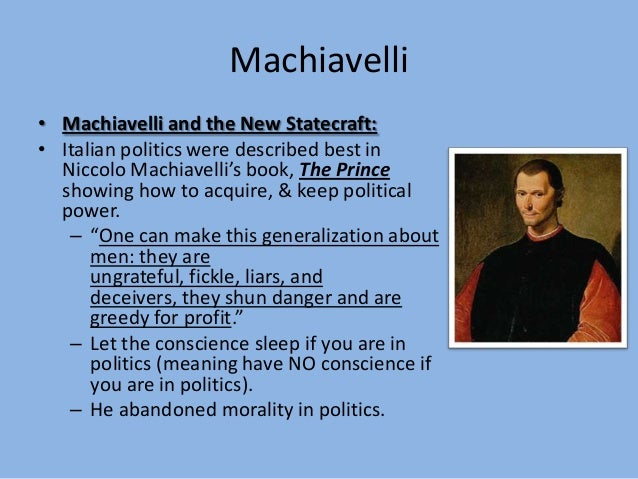 machiavellis the prince during the renaissance period essay Best answer: the prince is an amazing example of humanism and the renaissance machiavelli discusses how a prince must have redeeming and not so wonderful qualities.