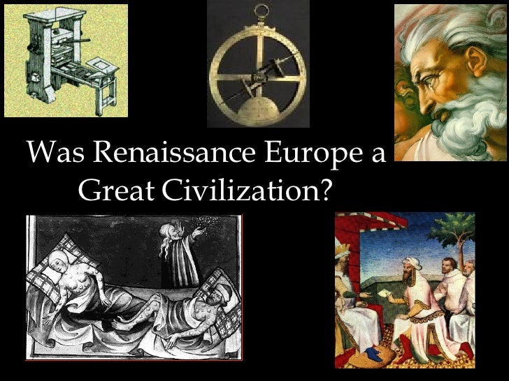 Was Renaissance Europe a Great Civilization?
