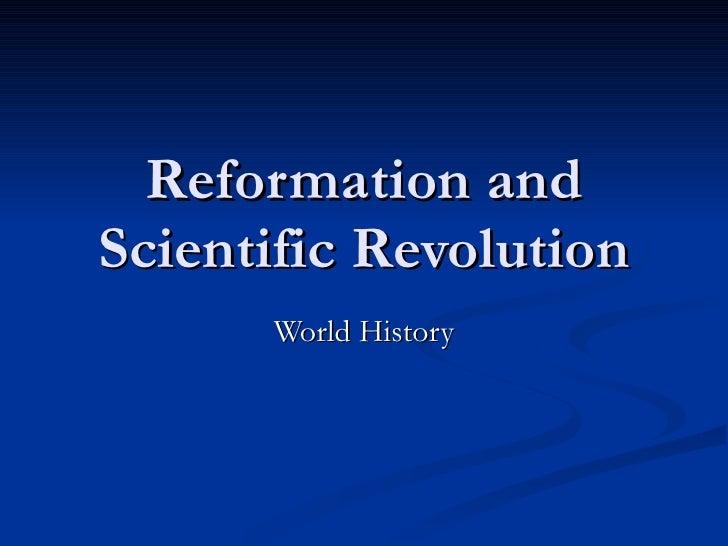 Reformation and Scientific Revolution World History