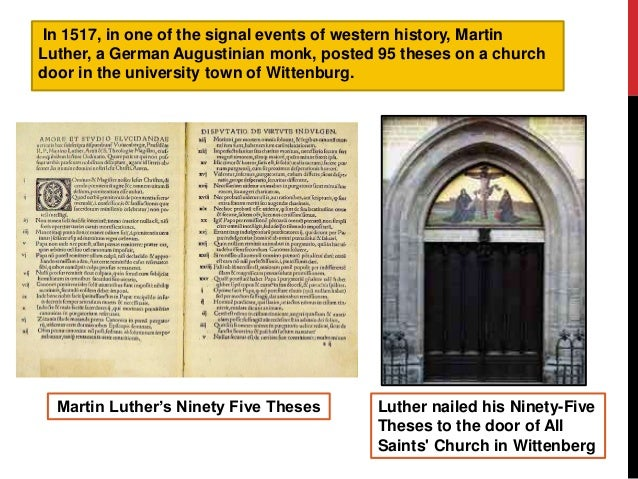 luther initially nailed his 95 theses on We know that on october 31, 1517 martin luther nailed his 95 theses to the church door in wittenberg, igniting a continent-wide reformation of the church but what.
