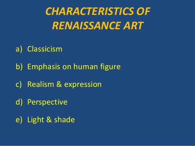 what were the distinctive characteristics of renaissance art and architecture
