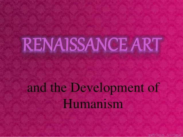 and the Development of Humanism
