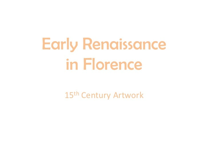 Early Renaissance   in Florence   15th Century Artwork