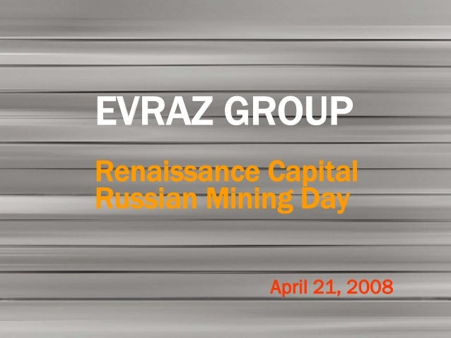 EVRAZ GROUP S.A. FY 2006        1       Preliminary         Results  EVRAZ GROUP  Renaissance Capital  Russian Mining Day ...