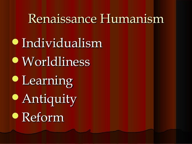 italian renaissance humanism essay example Words: 426 length: 2 pages document type: essay paper #: 49809118 renaissance humanism y nature, humanists believed that the ancient teachings of greeks and romans were a solid foundation for intellectual pursuits and social philosophy.