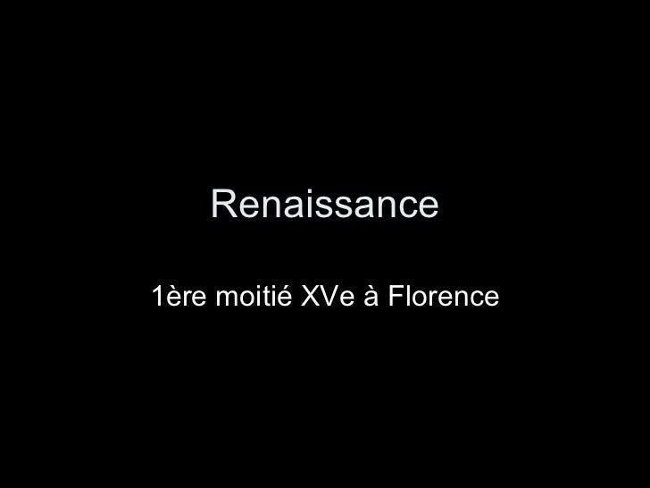 Renaissance 1ère moitié XVe à Florence