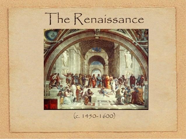 The Renaissance    (c. 1450-1600)