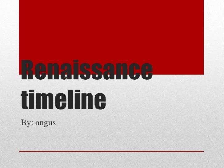 RenaissancetimelineBy: angus