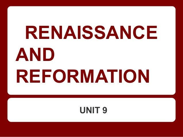 RENAISSANCEANDREFORMATIONUNIT 9