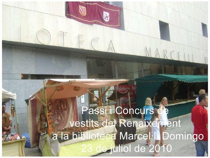 Passi i Concurs de  vestits del Renaixement  a la biblioteca Marcel·lí Domingo 23 de juliol de 2010