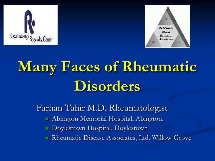 Many Faces of Rheumatic      Disorders  Farhan Tahir M.D, Rheumatologist       Abington Memorial Hospital, Abington.    ...