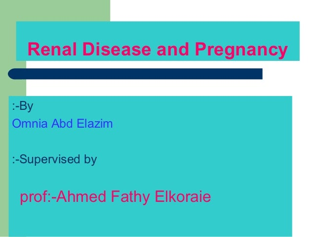 Renal Disease And Pregnancy