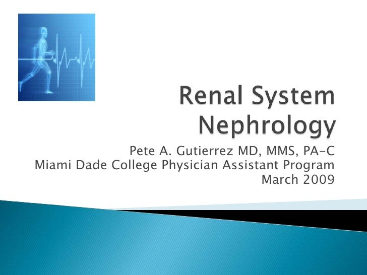 Pete A. Gutierrez MD, MMS, PA-C Miami Dade College Physician Assistant Program                                    March 20...