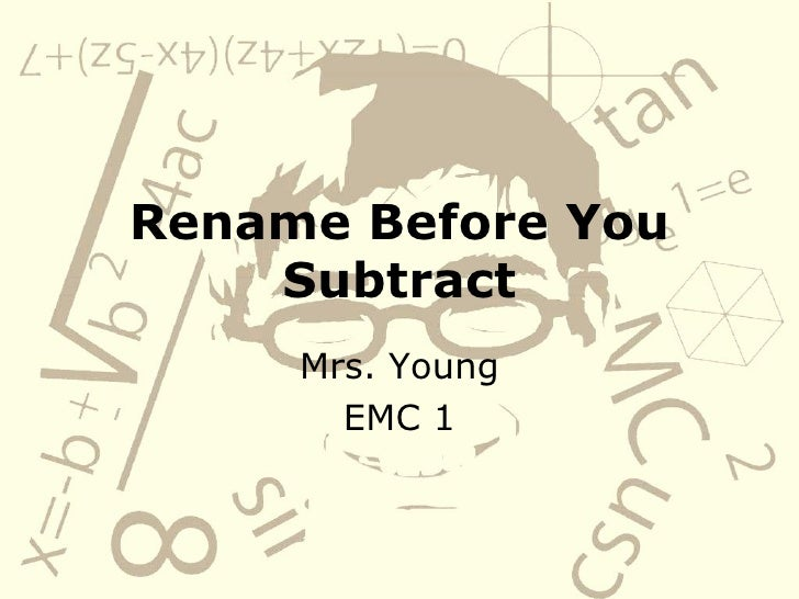 Rename Before You Subtract Mrs. Young EMC 1
