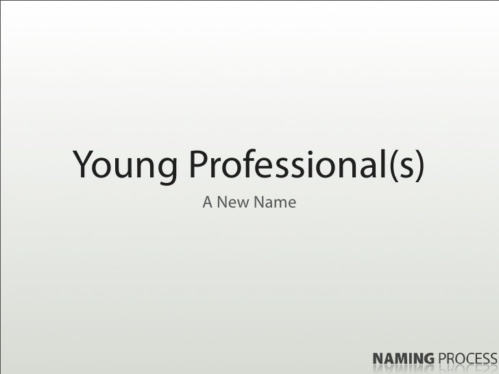 Young Professional(s)        A New Name