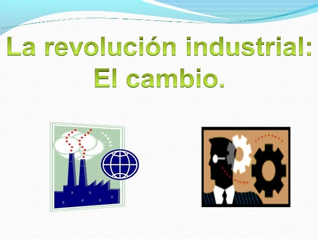1.- Revolución industrial.2.- Revolución en Inglaterra.3.- Revolución Agrícola.4.- Características de la revolución indust...