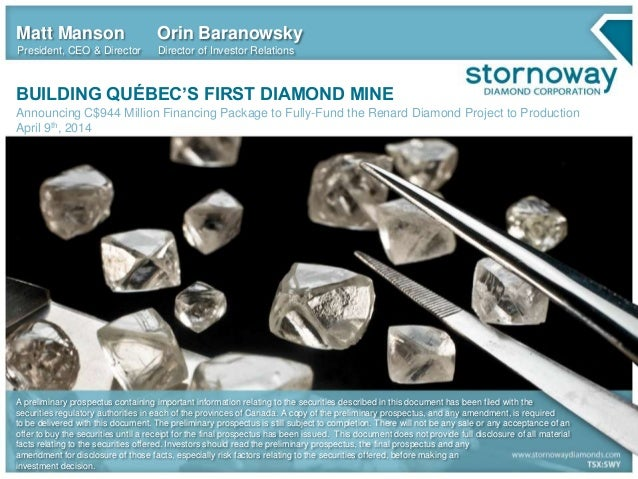 BUILDING QUÉBEC'S FIRST DIAMOND MINE Announcing C$944 Million Financing Package to Fully-Fund the Renard Diamond Project t...