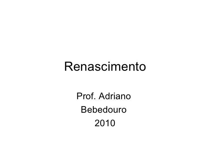 Renascimento Prof. Adriano  Bebedouro  2010