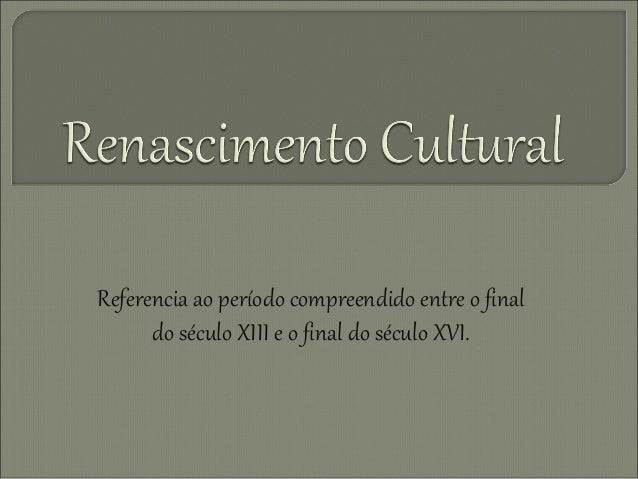 Referencia ao período compreendido entre o final do século XIII e o final do século XVI.