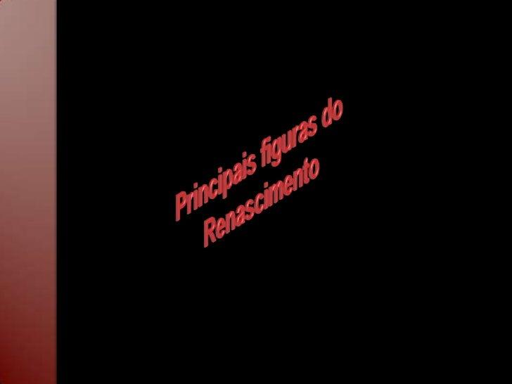 Francisco Petrarca. (Dante                           Erasmo de                                Roterdão –                  ...