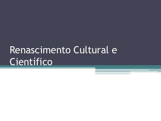 Renascimento Cultural eCientífico