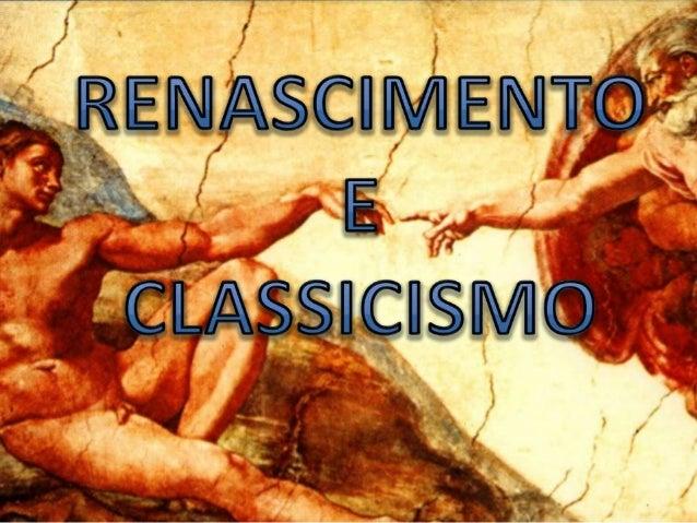 RENASCIMENTO O que você deverá saber ao final deste estudo.  1 2  O que foi o Renascimento. ► Quais são as características...