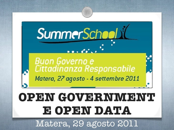 OPEN GOVERNMENT   E OPEN DATA Matera, 29 agosto 2011
