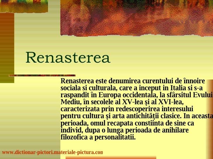 R enasterea Rena s terea este denumirea curentului de înnoire social a   s i cultural a , care a inceput in Italia   si s-...