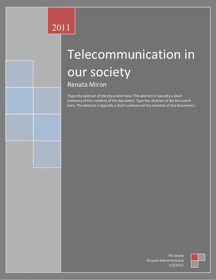 Telecommunication in our societyRenata Miron [Type the abstract of the document here. The abstract is typically a short su...